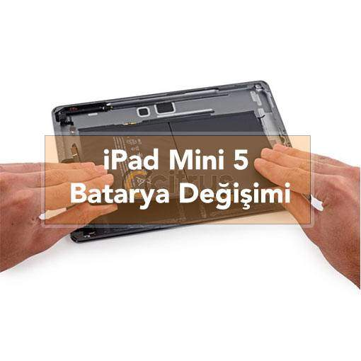 iPad Mini 5 Batarya Değişimi pil değişimi garantili batarya değişim işlemi